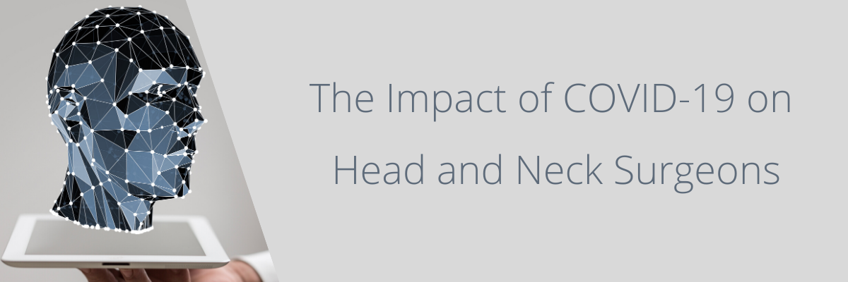 The-Impact-of-COVID-19-on-Head-and-Neck-Surgeons